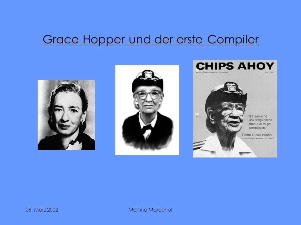 06. März 2002Martina Maréchal Grace Hopper und der erste Compiler