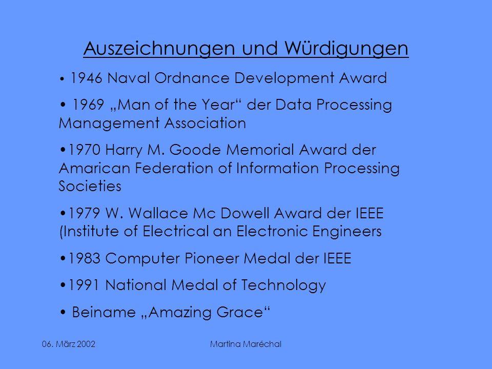 06. März 2002Martina Maréchal Auszeichnungen und Würdigungen 1946 Naval Ordnance Development Award 1969 Man of the Year der Data Processing Management
