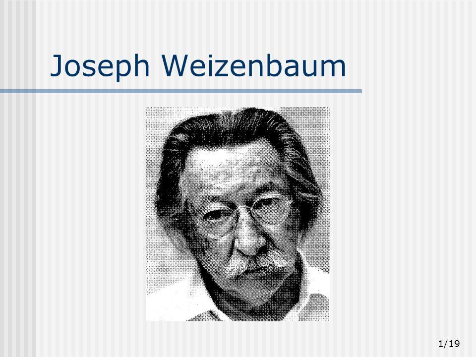 1/19 Joseph Weizenbaum