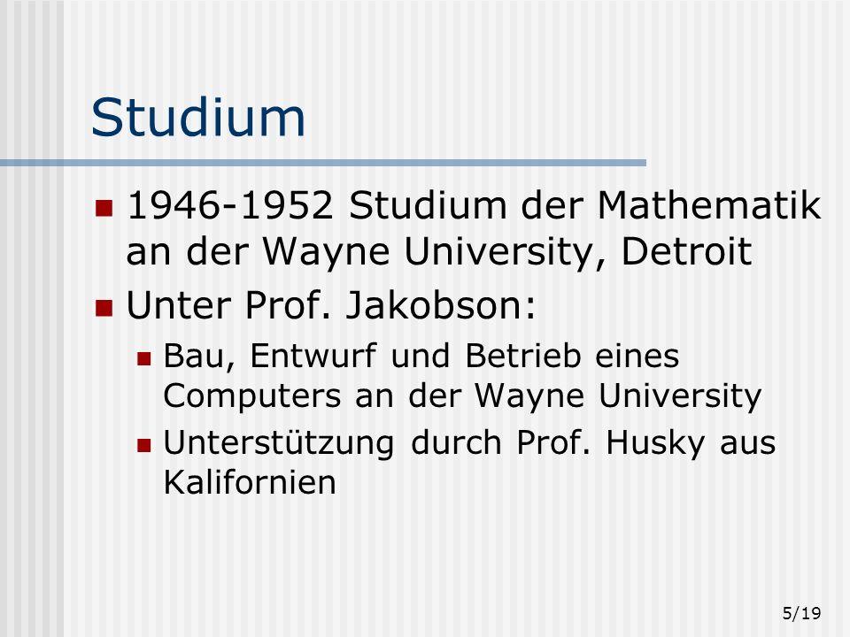 5/19 Studium 1946-1952 Studium der Mathematik an der Wayne University, Detroit Unter Prof.