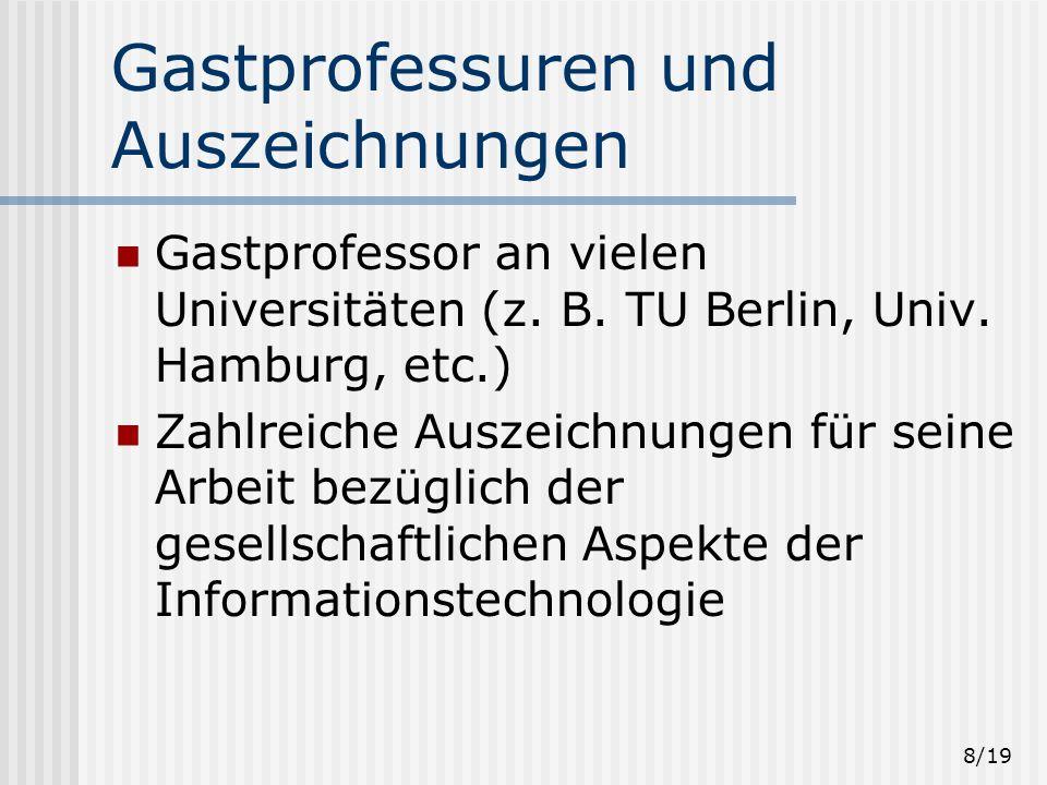 8/19 Gastprofessuren und Auszeichnungen Gastprofessor an vielen Universitäten (z.