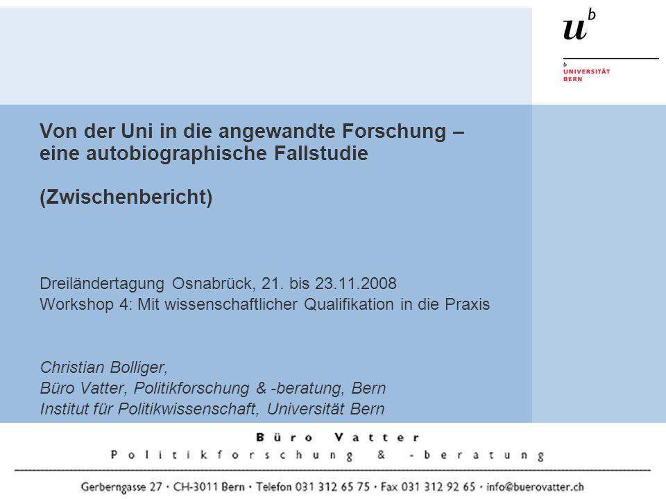 Von der Uni in die angewandte Forschung – eine autobiographische Fallstudie (Zwischenbericht) Dreiländertagung Osnabrück, 21.