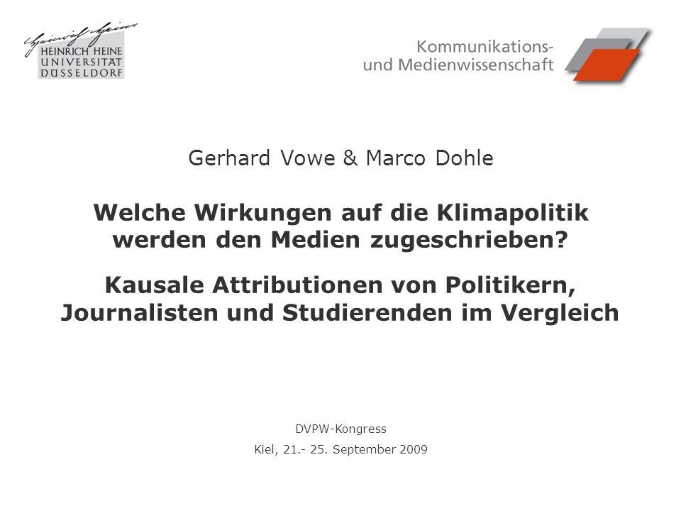 DVPW-Kongress Kiel, 21.- 25. September 2009 Welche Wirkungen auf die Klimapolitik werden den Medien zugeschrieben? Kausale Attributionen von Politiker