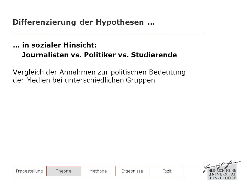 … in sozialer Hinsicht: Journalisten vs. Politiker vs. Studierende Vergleich der Annahmen zur politischen Bedeutung der Medien bei unterschiedlichen G