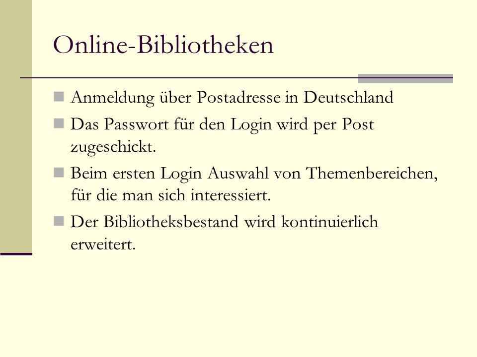 Online-Bibliotheken Anmeldung über Postadresse in Deutschland Das Passwort für den Login wird per Post zugeschickt.