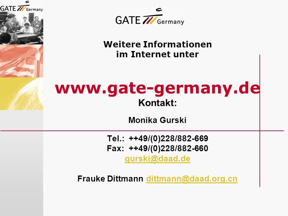 Weitere Informationen im Internet unter www.gate-germany.de Kontakt: Monika Gurski Tel.: ++49/(0)228/882-669 Fax: ++49/(0)228/882-660 gurski@daad.de F