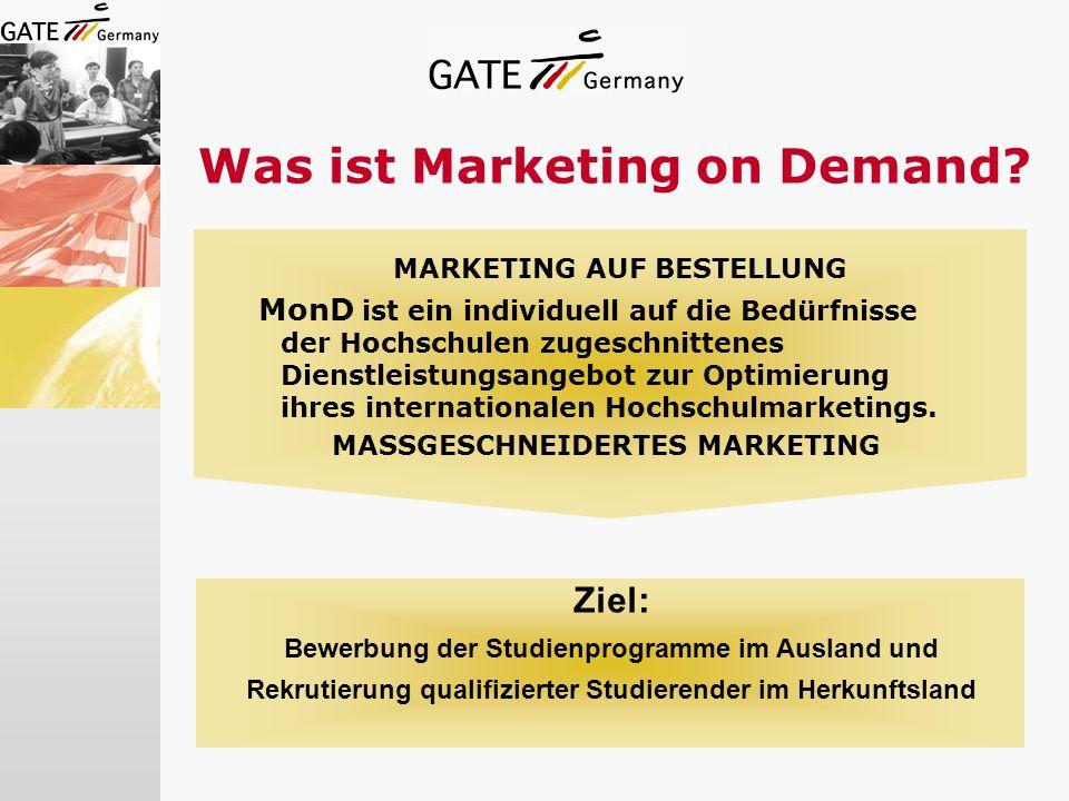 Was ist Marketing on Demand? MARKETING AUF BESTELLUNG MonD ist ein individuell auf die Bedürfnisse der Hochschulen zugeschnittenes Dienstleistungsange