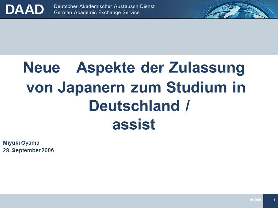 06/2006 1 Neue Aspekte der Zulassung von Japanern zum Studium in Deutschland / assist Miyuki Oyama 28. September 2006