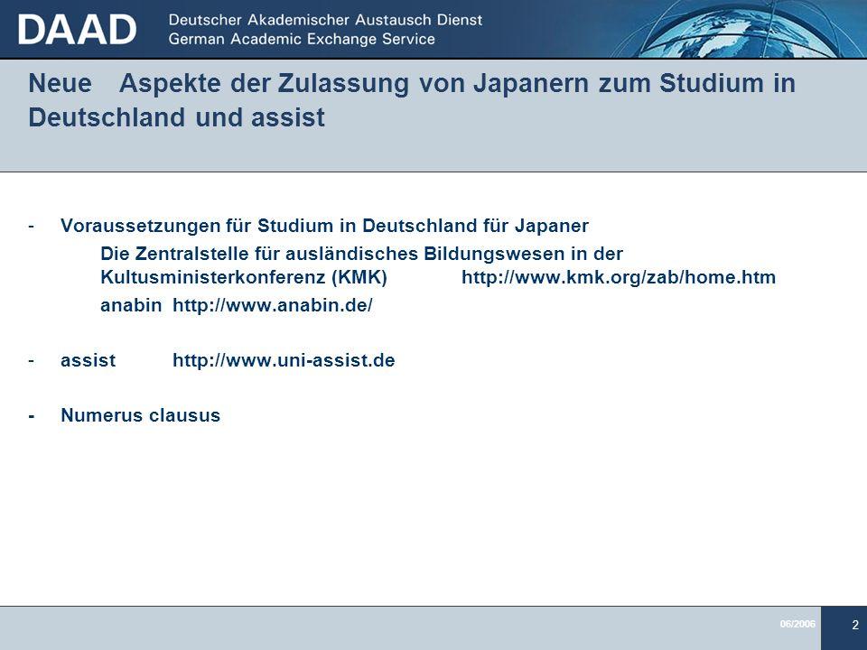 06/2006 2 Neue Aspekte der Zulassung von Japanern zum Studium in Deutschland und assist -Voraussetzungen für Studium in Deutschland für Japaner Die Ze