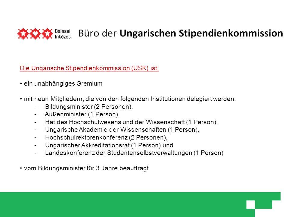 Die Ungarische Stipendienkommission (USK) ist: ein unabhängiges Gremium mit neun Mitgliedern, die von den folgenden Institutionen delegiert werden: -