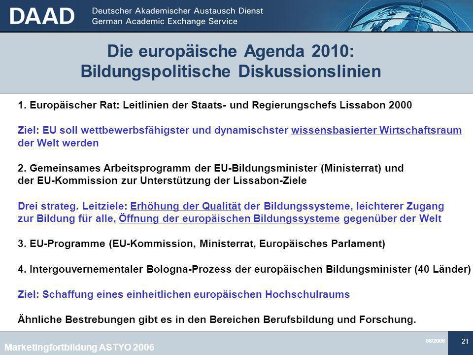 06/2006 21 Die europäische Agenda 2010: Bildungspolitische Diskussionslinien 1.