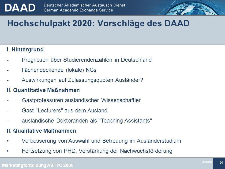 06/2006 34 Hochschulpakt 2020: Vorschläge des DAAD I.