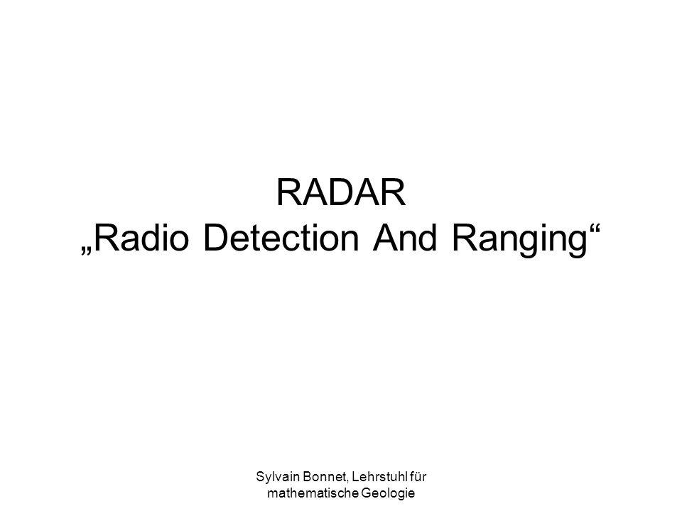 Sylvain Bonnet, Lehrstuhl für mathematische Geologie RADAR Radio Detection And Ranging