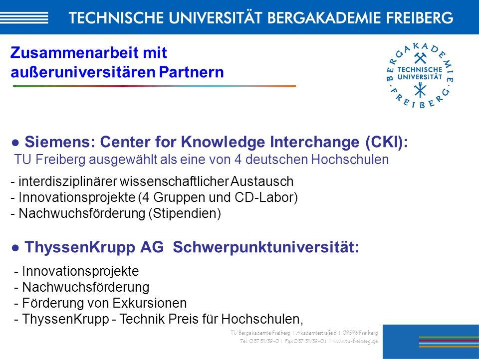 34 TU Bergakademie Freiberg I Akademiestraße 6 I 09596 Freiberg Tel. 0 37 31/39-0 I Fax 0 37 31/39-0 I I www.tu-freiberg.de Zusammenarbeit mit außerun