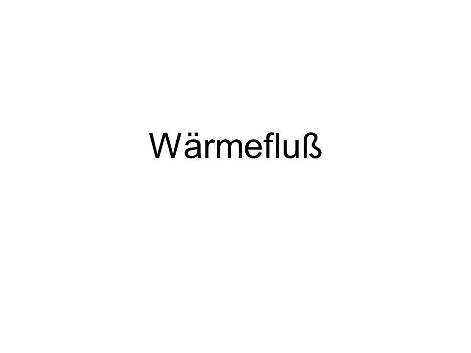 2 Wärme, die eine Oberfläche in einer bestimmten Zeit durchströmt: Wärme / Fläche / Zeit [J/m 2 /s, W/m 2 ] ( Wärmestromdichte ) Wärmefluß = aus: Lillie, R.