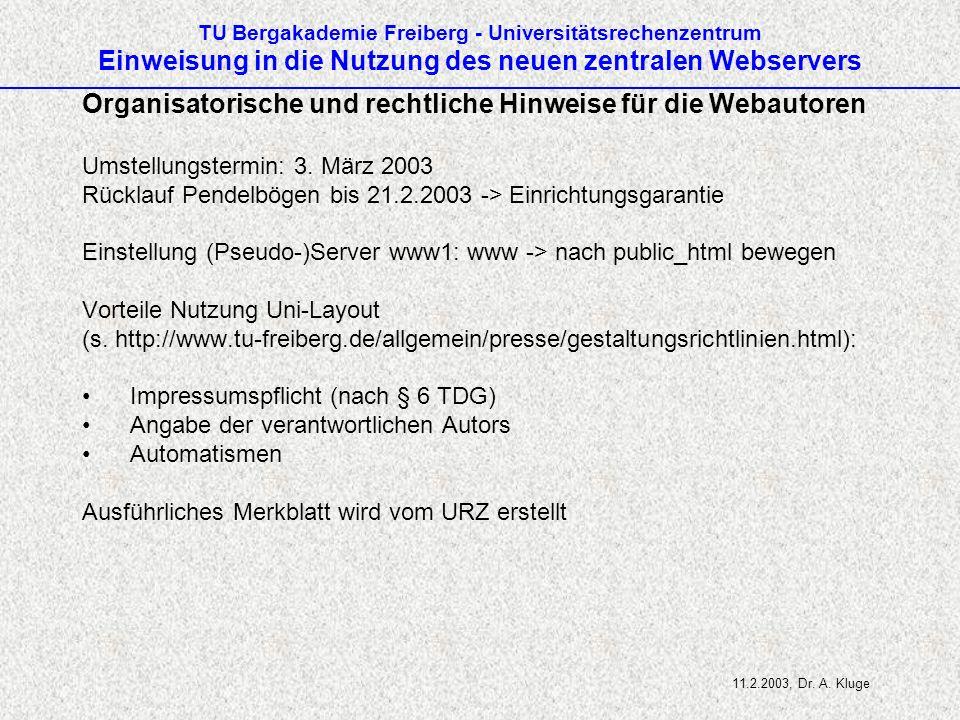 TU Bergakademie Freiberg - Universitätsrechenzentrum Einweisung in die Nutzung des neuen zentralen Webservers Organisatorische und rechtliche Hinweise