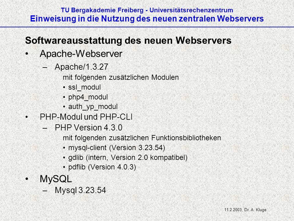 TU Bergakademie Freiberg - Universitätsrechenzentrum Einweisung in die Nutzung des neuen zentralen Webservers Softwareausstattung des neuen Webservers