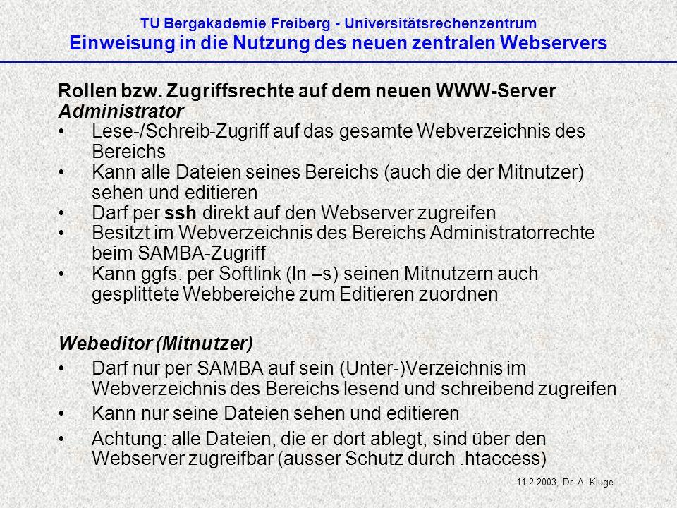 TU Bergakademie Freiberg - Universitätsrechenzentrum Einweisung in die Nutzung des neuen zentralen Webservers Rollen bzw.