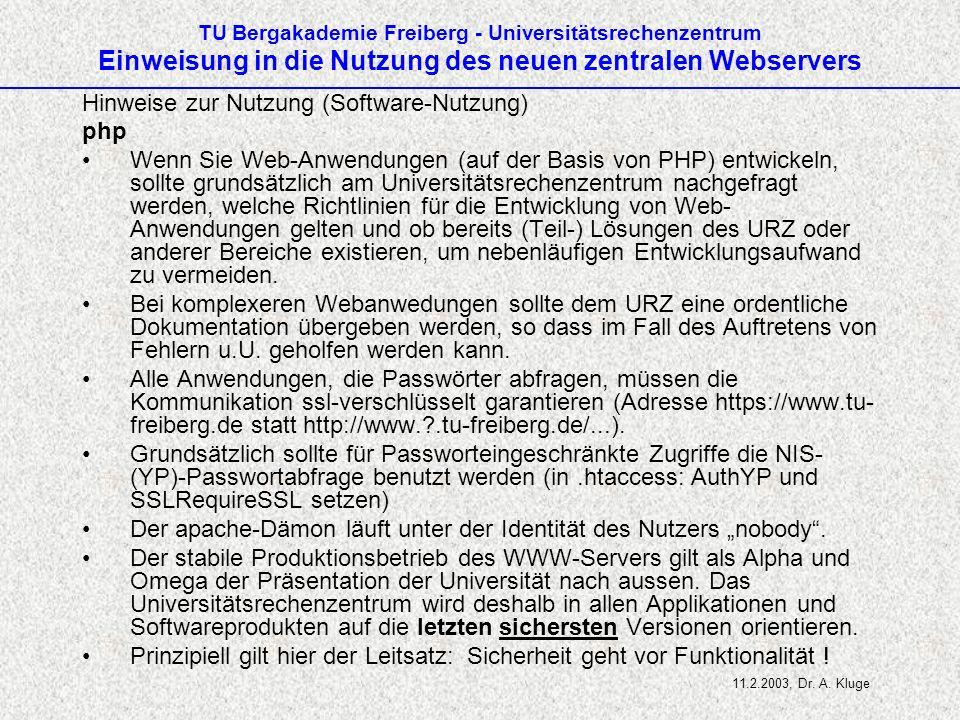 TU Bergakademie Freiberg - Universitätsrechenzentrum Einweisung in die Nutzung des neuen zentralen Webservers Hinweise zur Nutzung (Software-Nutzung)