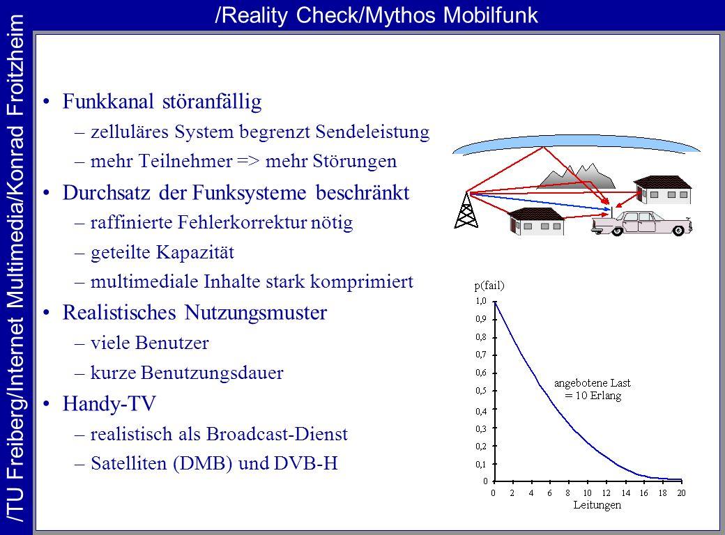 /TU Freiberg/Internet Multimedia/Konrad Froitzheim /Reality Check/Mythos Mobilfunk Funkkanal störanfällig –zelluläres System begrenzt Sendeleistung –m