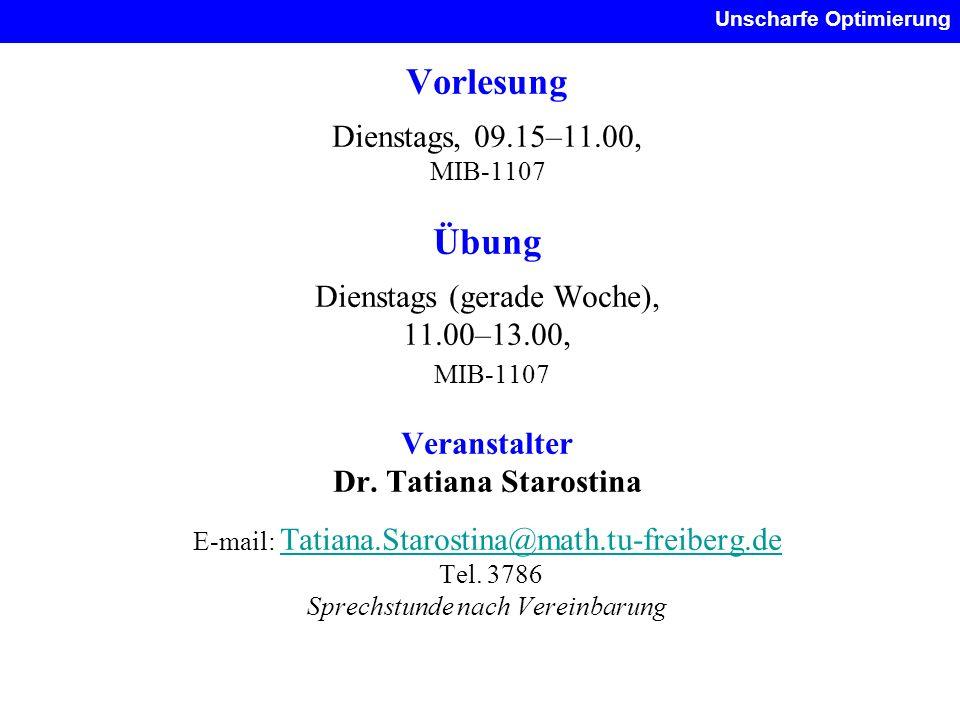 Vorlesung Dienstags, 09.15–11.00, MIB-1107 Übung Dienstags (gerade Woche), 11.00–13.00, MIB-1107 Veranstalter Dr. Tatiana Starostina E-mail: Tatiana.S