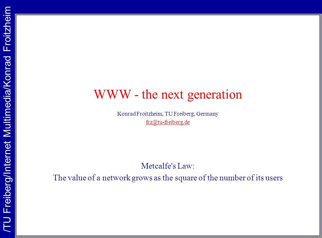 /TU Freiberg/Internet Multimedia/Konrad Froitzheim /Webng/Social_Services Kommunikation –Chat, IP-Telephony, iChat –Kommunikation einleiten –ICQ, AOL-Buddylist Communities –Facbook, StudiVZ, … –Online Games –Second Life Virtuelle Präsenz –CoBrow, lluna, … –http://www.weblin.comhttp://www.weblin.com Sharing –Blogs –Flickr, YouTube, …