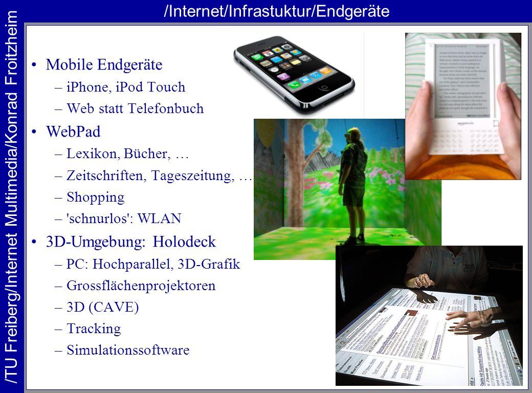 /TU Freiberg/Internet Multimedia/Konrad Froitzheim /Internet/Infrastuktur/Endgeräte Mobile Endgeräte –iPhone, iPod Touch –Web statt Telefonbuch WebPad