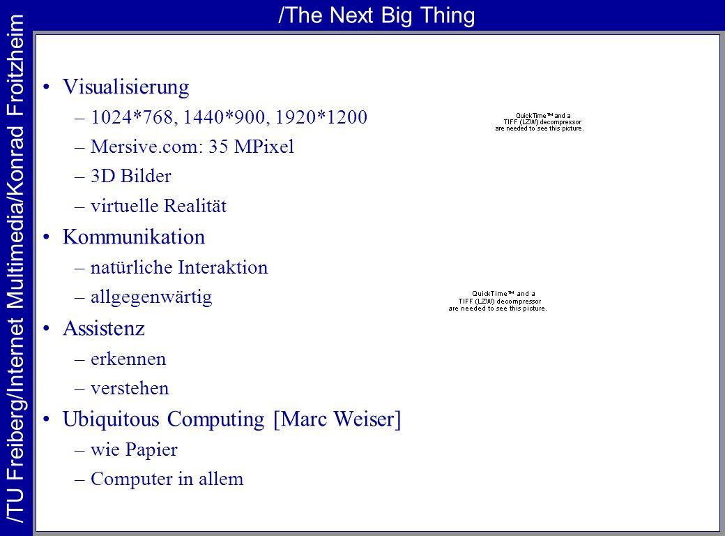 /TU Freiberg/Internet Multimedia/Konrad Froitzheim /The Next Big Thing Visualisierung –1024*768, 1440*900, 1920*1200 –Mersive.com: 35 MPixel –3D Bilde