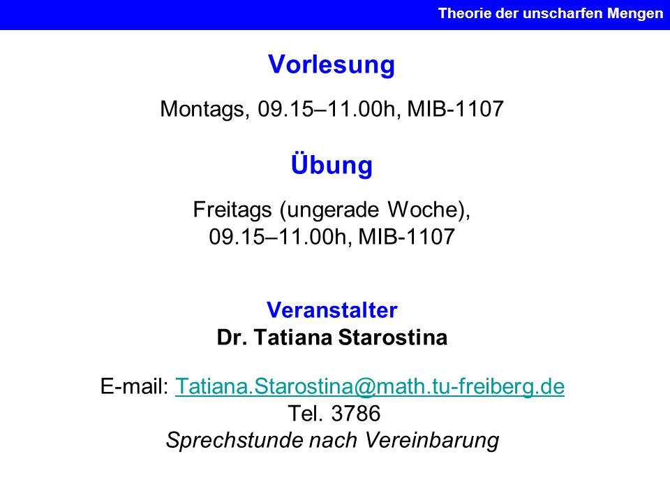 Vorlesung Montags, 09.15–11.00h, MIB-1107 Übung Freitags (ungerade Woche), 09.15–11.00h, MIB-1107 Veranstalter Dr. Tatiana Starostina E-mail: Tatiana.