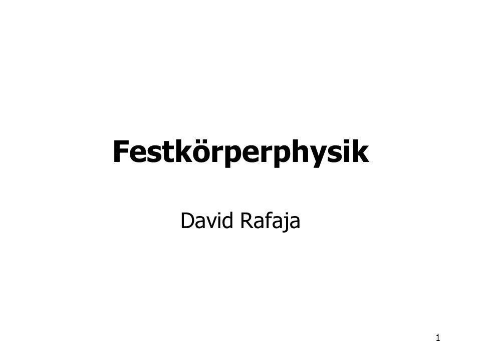 1 Festkörperphysik David Rafaja