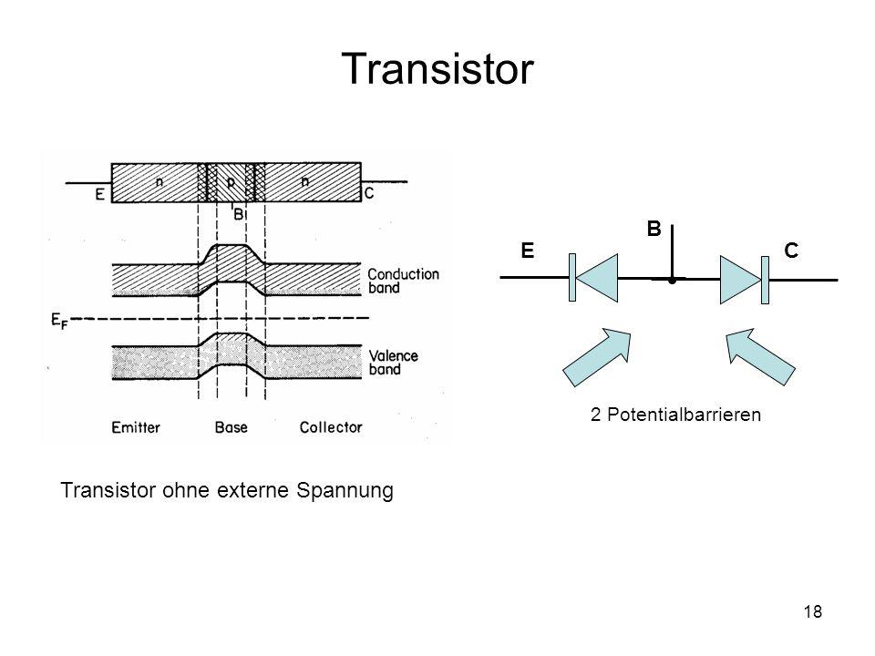 18 Transistor Transistor ohne externe Spannung EC B 2 Potentialbarrieren