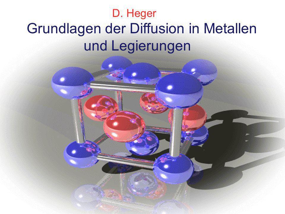 D. Heger Grundlagen der Diffusion in Metallen und Legierungen