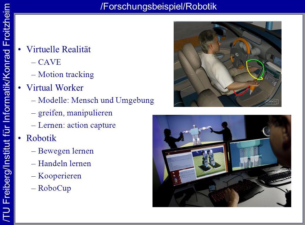 /TU Freiberg/Institut für Informatik/Konrad Froitzheim /Forschungsbeispiel/Robotik Virtuelle Realität –CAVE –Motion tracking Virtual Worker –Modelle: