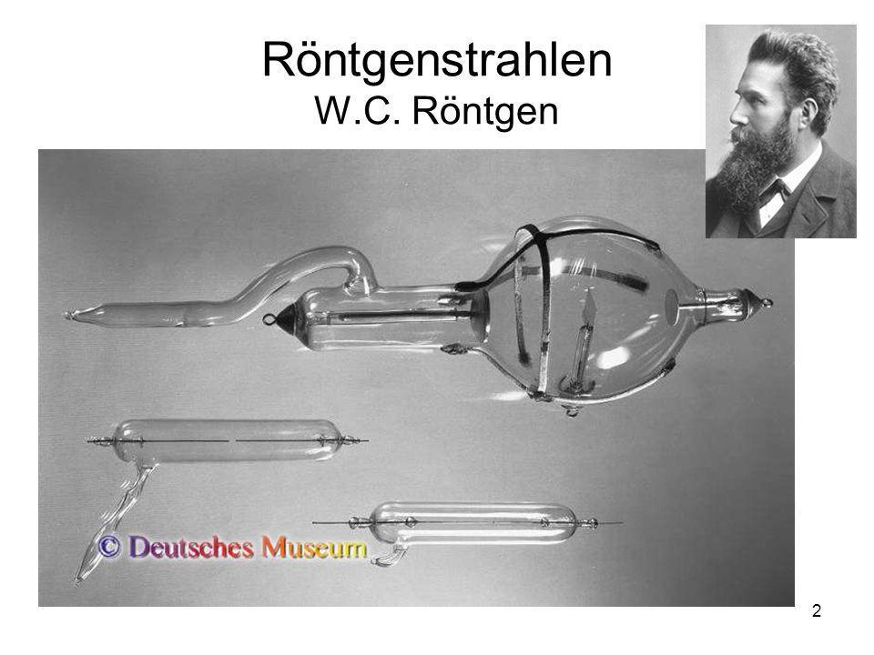 2 Röntgenstrahlen W.C. Röntgen