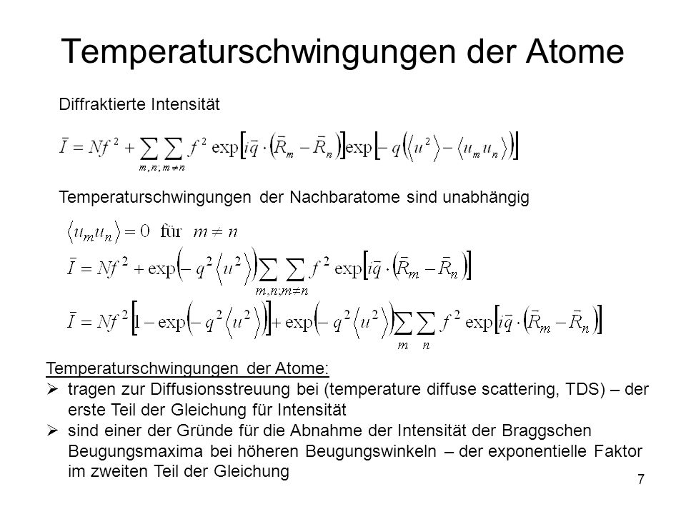 7 Temperaturschwingungen der Atome Temperaturschwingungen der Nachbaratome sind unabhängig Temperaturschwingungen der Atome: tragen zur Diffusionsstre