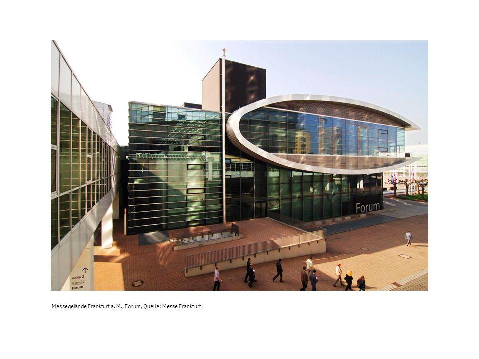 Messegelände Frankfurt a. M., Forum, Quelle: Messe Frankfurt
