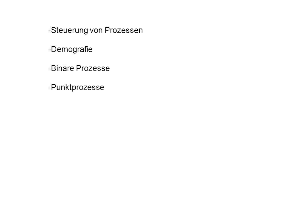 -Steuerung von Prozessen -Demografie -Binäre Prozesse -Punktprozesse