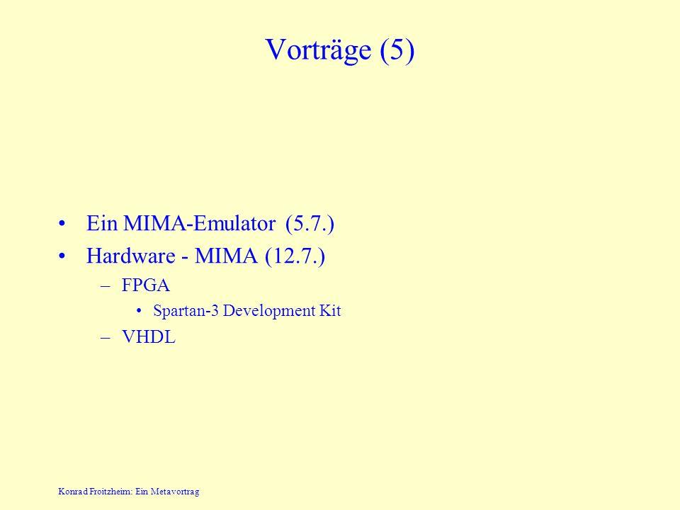 Konrad Froitzheim: Ein Metavortrag Vorträge (4) Ein Programm in der GPU (28.6.) –Grafikprozessoren sind hochparallel –General-Purpose-Processing.