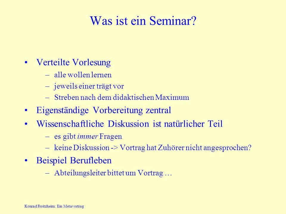Konrad Froitzheim: Ein Metavortrag Was ist ein Seminar.