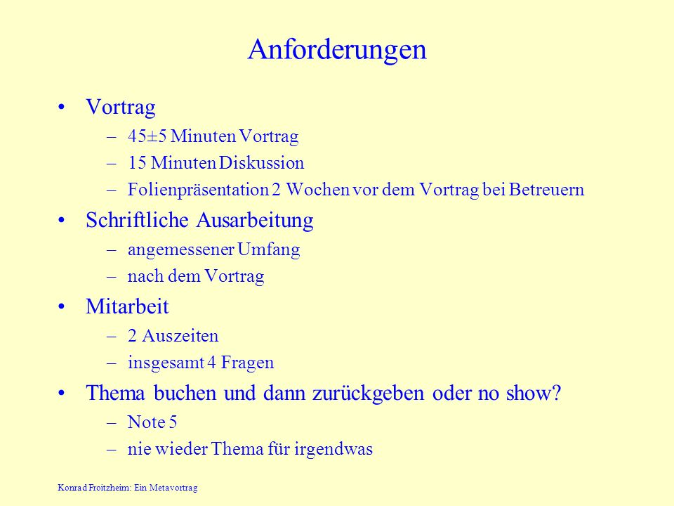 Konrad Froitzheim: Ein Metavortrag Überblick Anforderungen Vortragsvorbereitung Vortragsaufbau Foliengestaltung Tricks Themen im Überblick