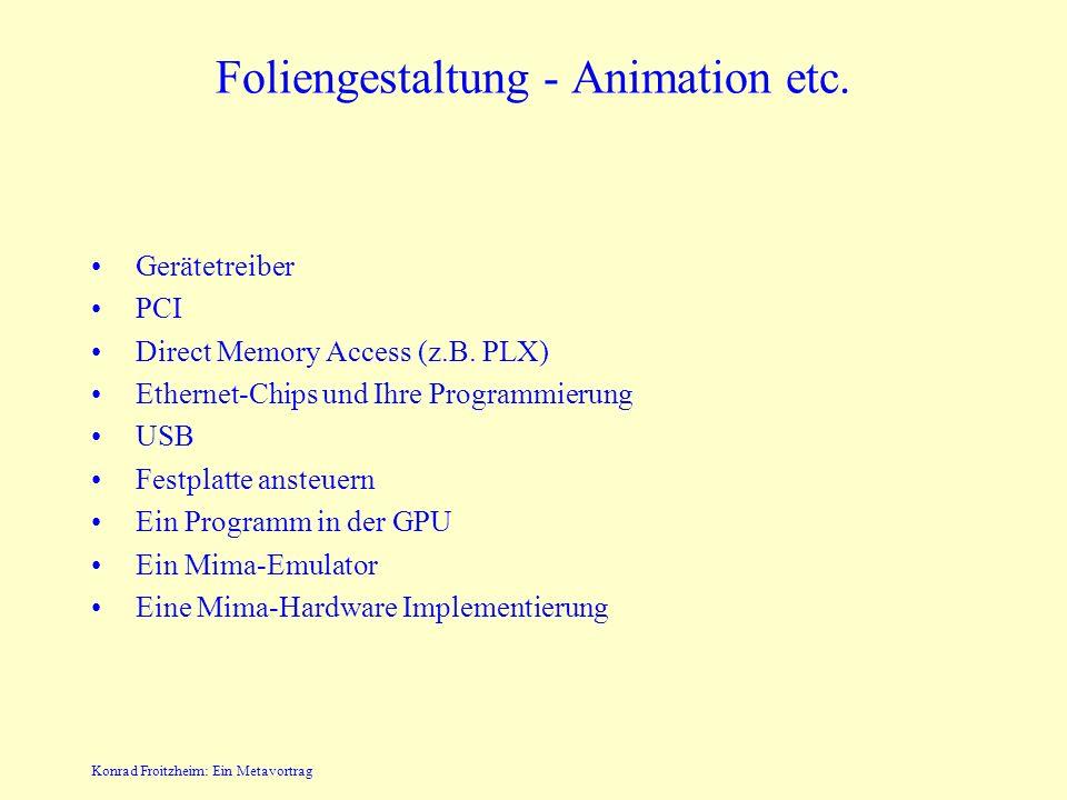 Konrad Froitzheim: Ein Metavortrag Foliengestaltung - Animation etc.