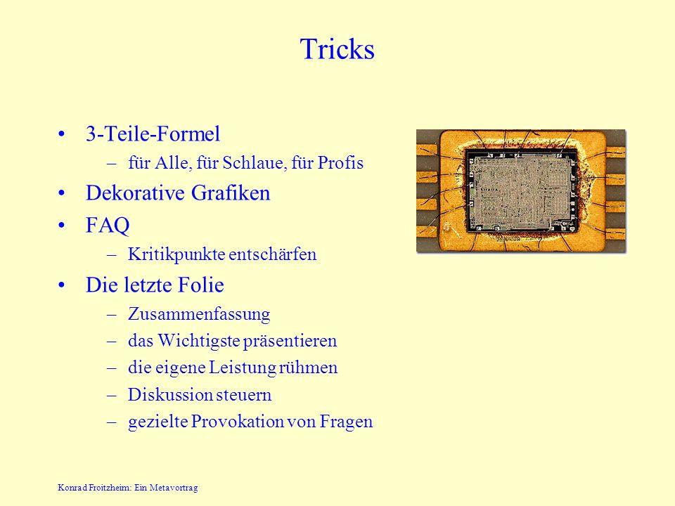 Konrad Froitzheim: Ein Metavortrag Foliengestaltung - Text Stichpunkte Volltext wirkt dämlich Beliebt ist auch die Aufteilung entsprechend der Reichwe