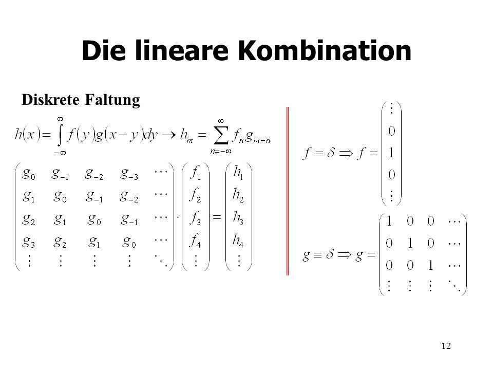 12 Die lineare Kombination Diskrete Faltung