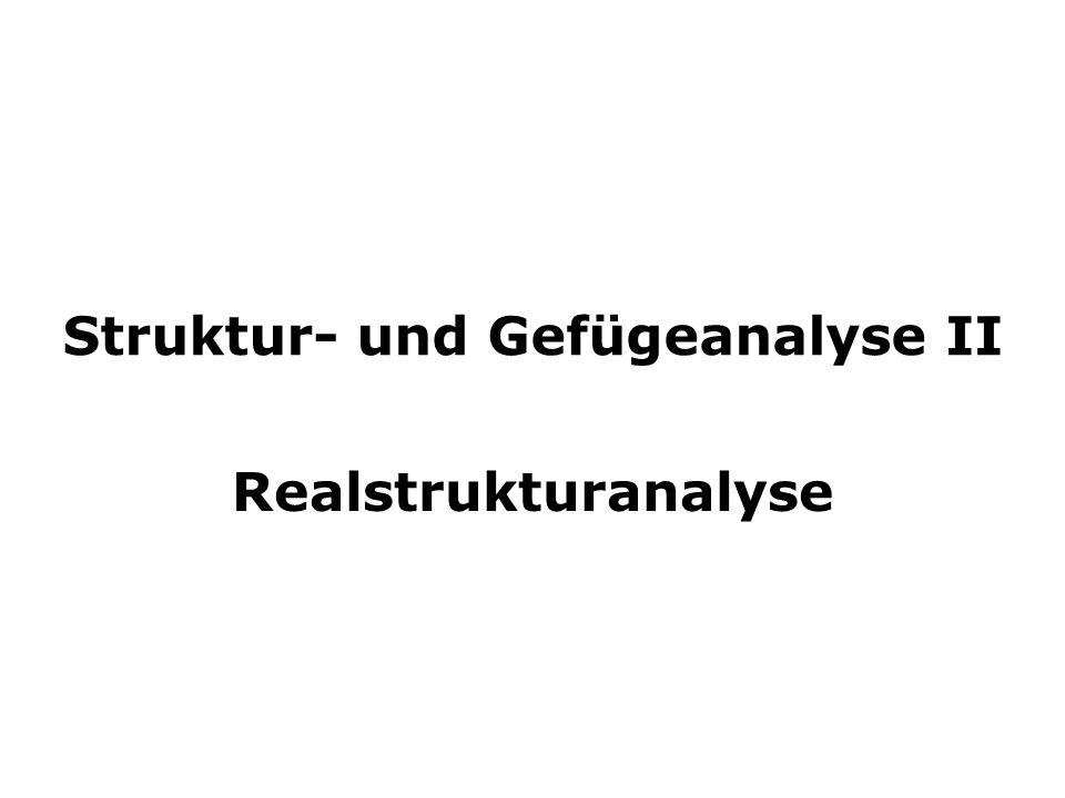 Struktur- und Gefügeanalyse II Realstrukturanalyse