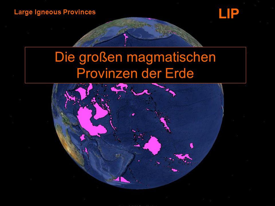 Large Igneous Provinces LIP Die großen magmatischen Provinzen der Erde