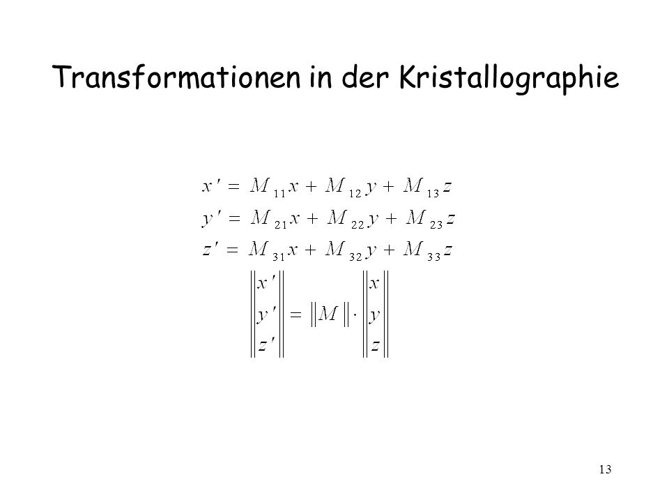 13 Transformationen in der Kristallographie