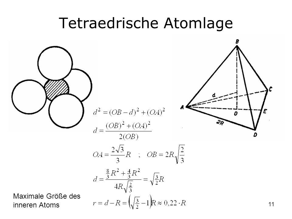 11 Tetraedrische Atomlage Maximale Größe des inneren Atoms