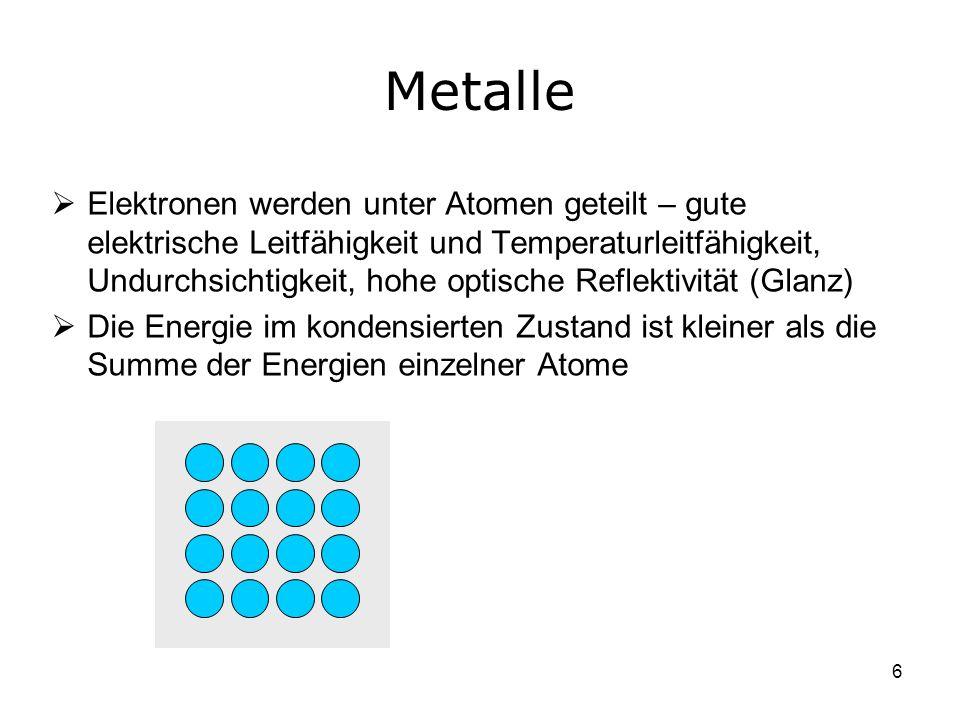 7 Kovalente Kristalle Die Atome in der Kovalenzbindung tragen jeweils mit einem Elektron zu der Bindung bei Als Folge der Kovalenzbindung beobachtet man tetraedrische Anordnung der Atome – jedes Atom ist in der Regel an 4 andere Atome gebunden
