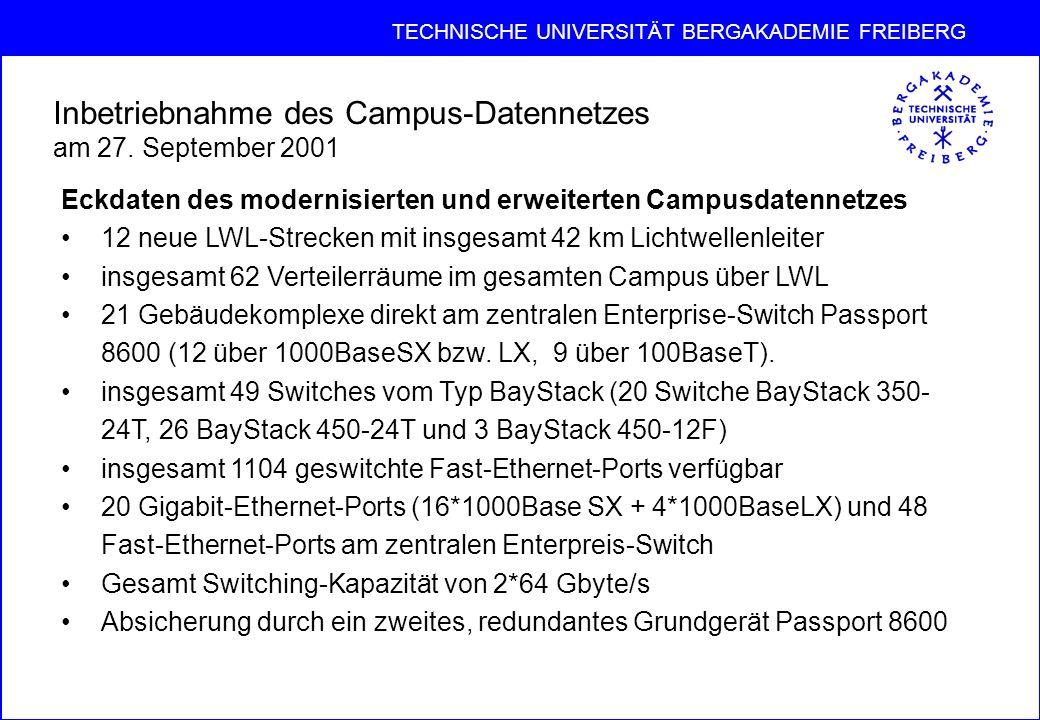 TECHNISCHE UNIVERSITÄT BERGAKADEMIE FREIBERG Inbetriebnahme des Campus-Datennetzes am 27.