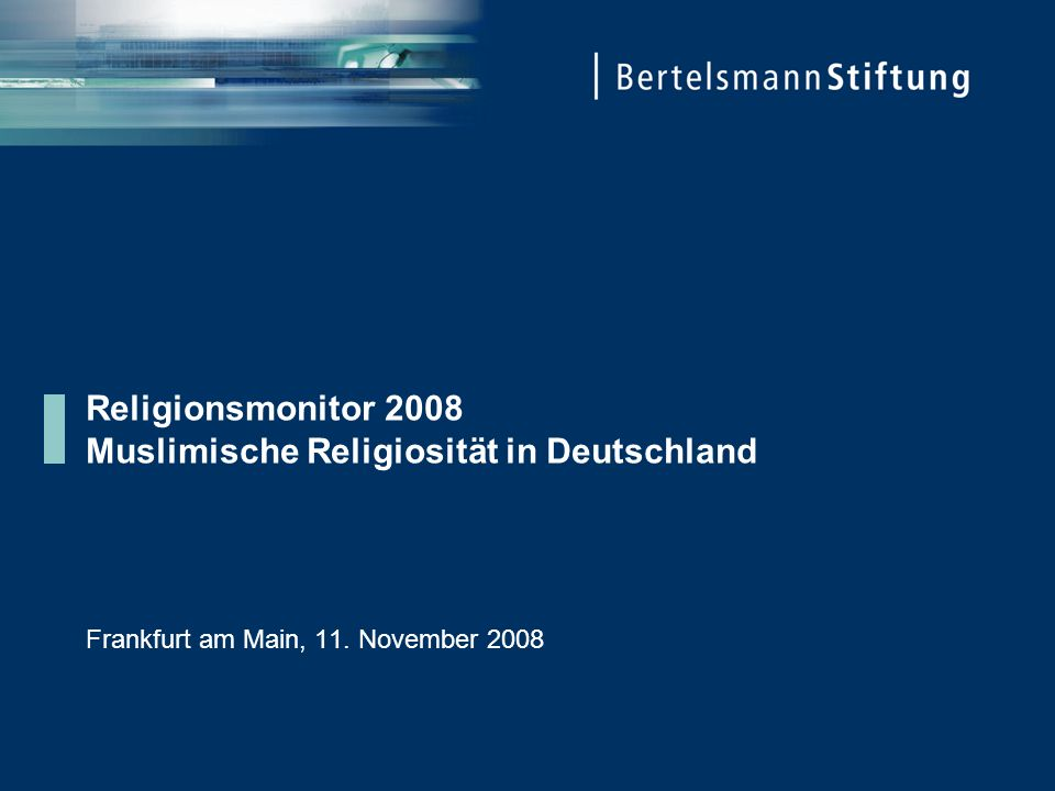 11. November 2008 Muslimische Religiosität in Deutschland Seite 22 www.religionsmonitor.com